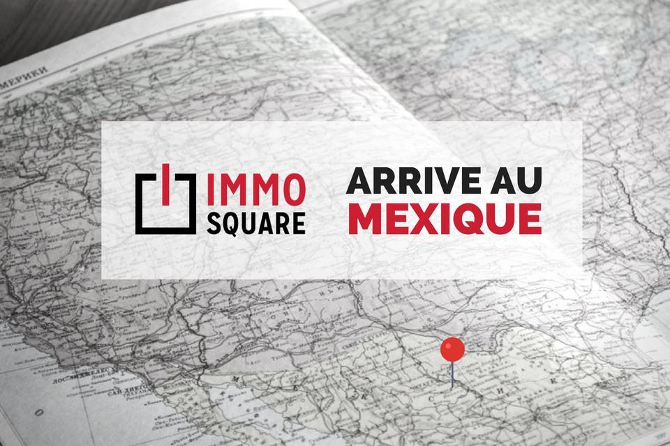 IMMO SQUARE arrive au Mexique !