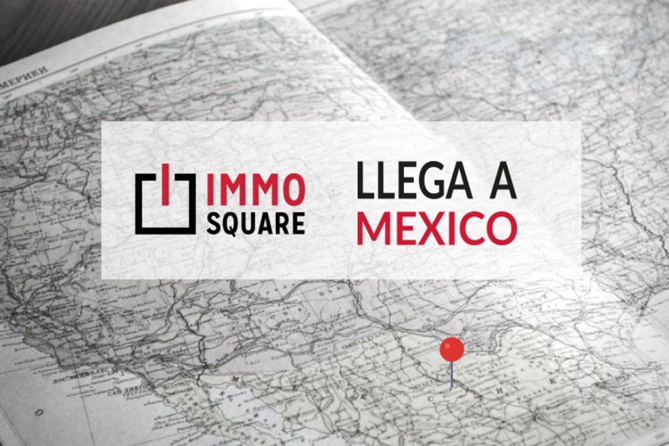 México abre las puertas a IMMO SQUARE