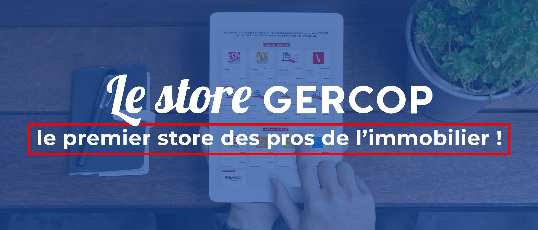 Le store GERCOP, le premier store des pros de l'immobilier !