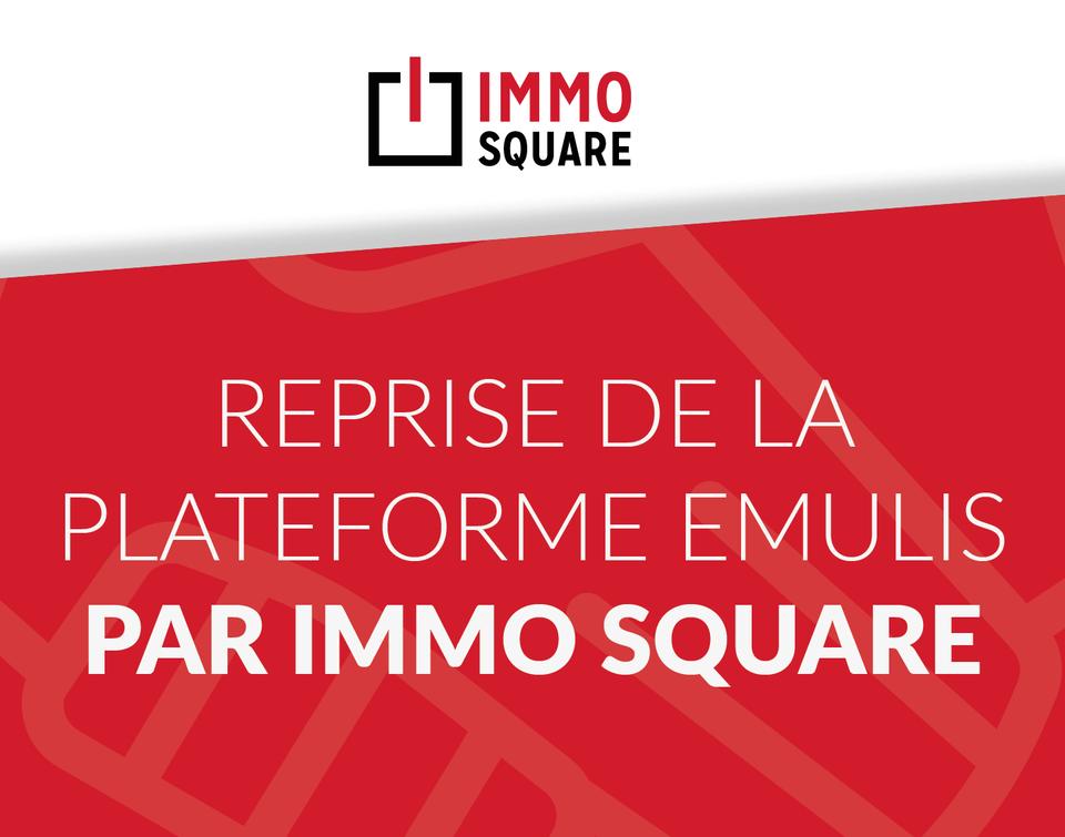 Reprise de la plateforme Emulis.net par IMMO SQUARE