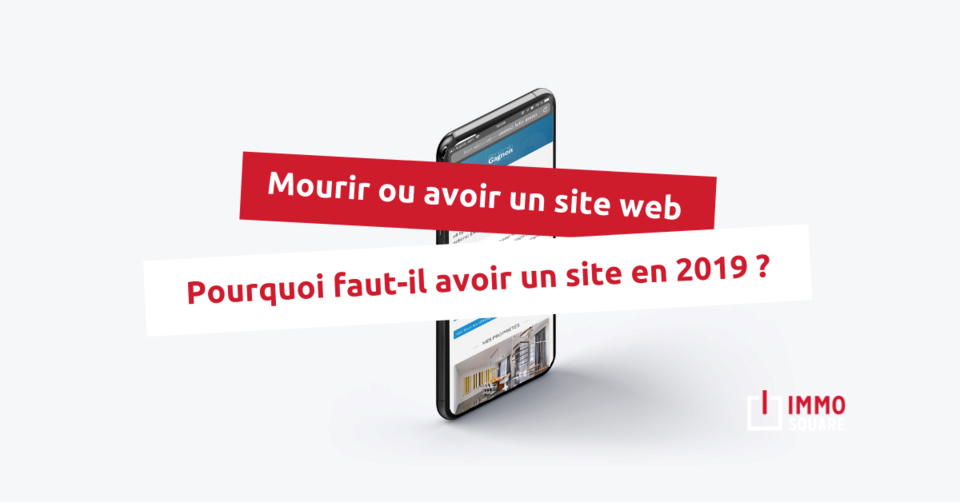Mourir ou avoir un site web : pourquoi faut-il avoir un site en 2019 ?